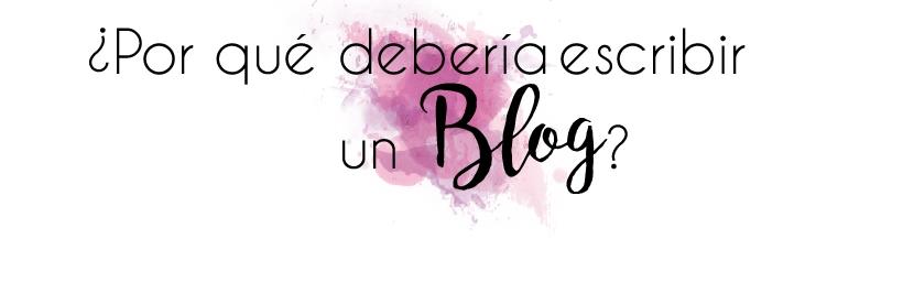 motivos para escribir un blog